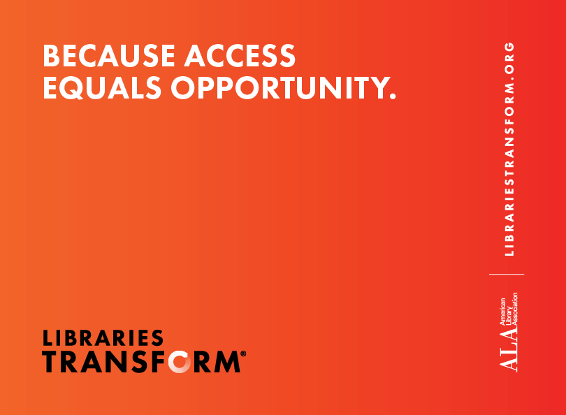 Libraries Transform: because access equals opportunity