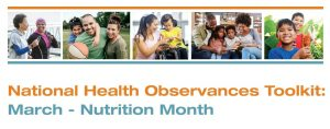 National Health Observances Toolkit March - Nutrition Month
