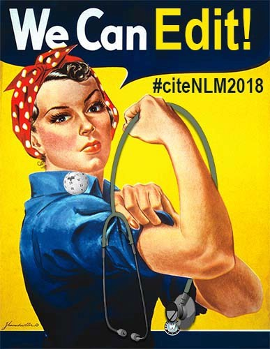 Rosie the Riveter holding a stethoscope with the world bubble, We Can Edit! and hashtag cite NLM 2018