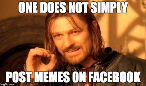 One does not simply post memes on Facebook