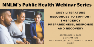 """flyer for September Public Health Webinar series with picture of three people looking at a computer and the text """"Grey Literature Resources to Support Emergency Preparedness, Response and Recovery, September 9, 2020 2-2:45 pm (ET)"""""""
