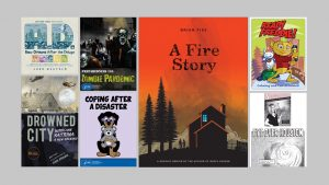 Covers for AD: After the Deluge, Drowned City, Preparedness 101: Zombie Pandemic, Coping After a Disaster, A Fire Story, Ready Freddie, Survivor Tales.