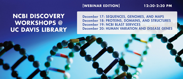 NCBI Discovery Workshops @ UC Davis Library