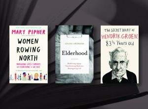 Book Covers for Women Rowing North, Elderhood and The Secret Diary of Hendrik Groen, 83 ¼ Years Old